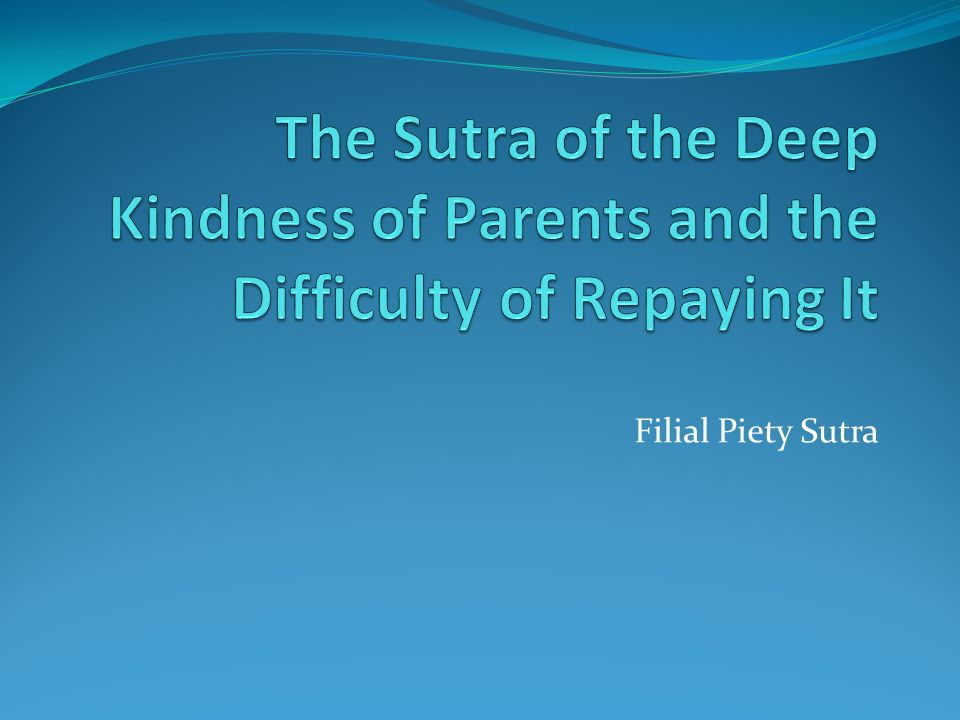 The Sutra of the Deep Kindness of Parents and the Difficulty of Repaying It