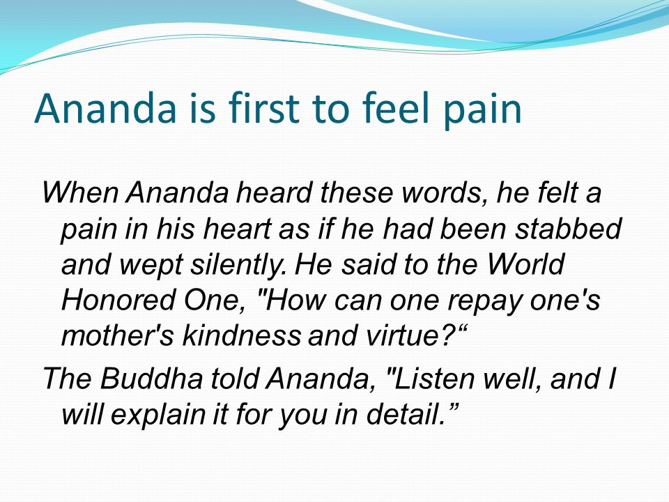 Ananda is first to feel pain