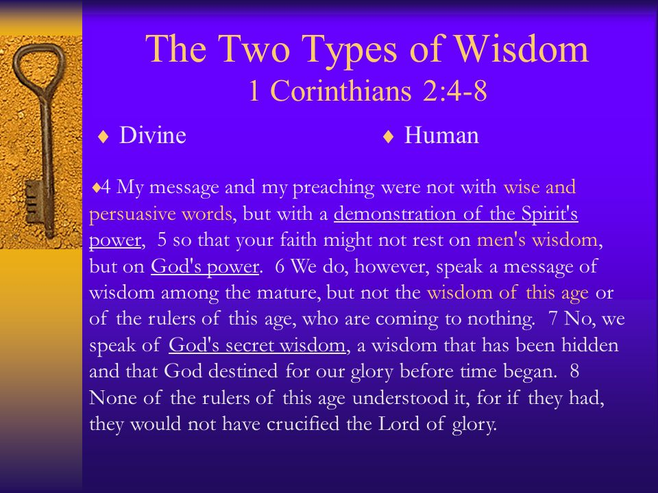 The Two Types of Wisdom 1 Corinthians 2:4-8