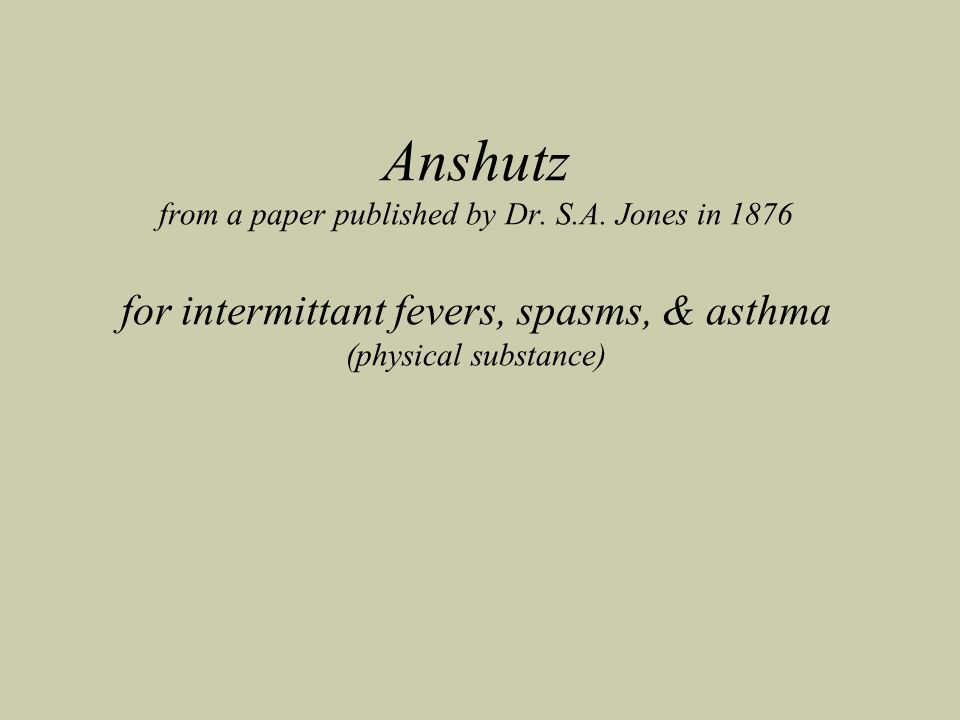 Anshutz from a paper published by Dr. S. A