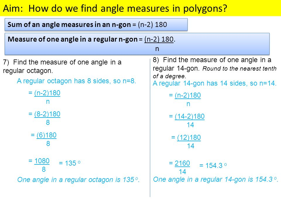 Sum of an angle measures in an n-gon = (n-2) 180