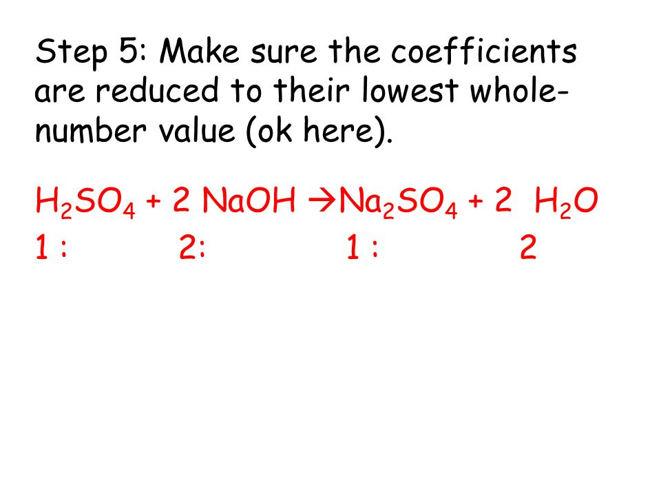 Step 5: Make sure the coefficients are reduced to their lowest whole-number value (ok here).