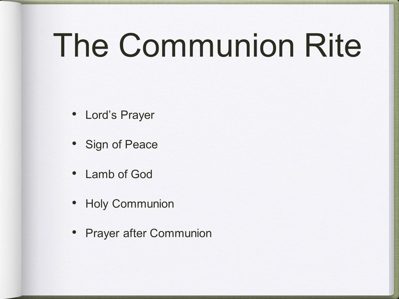 The Communion Rite Lord's Prayer Sign of Peace Lamb of God