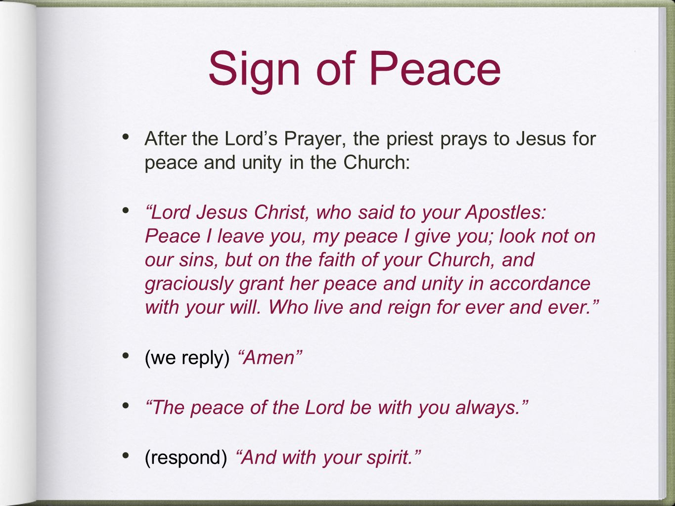 Sign of Peace After the Lord's Prayer, the priest prays to Jesus for peace and unity in the Church: