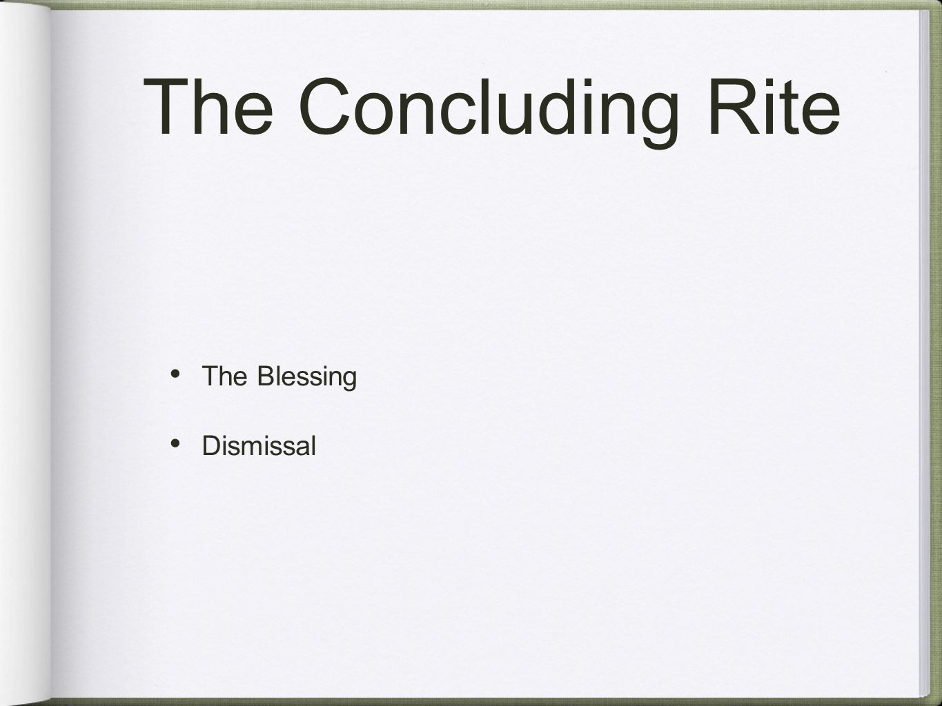 The Concluding Rite The Blessing Dismissal