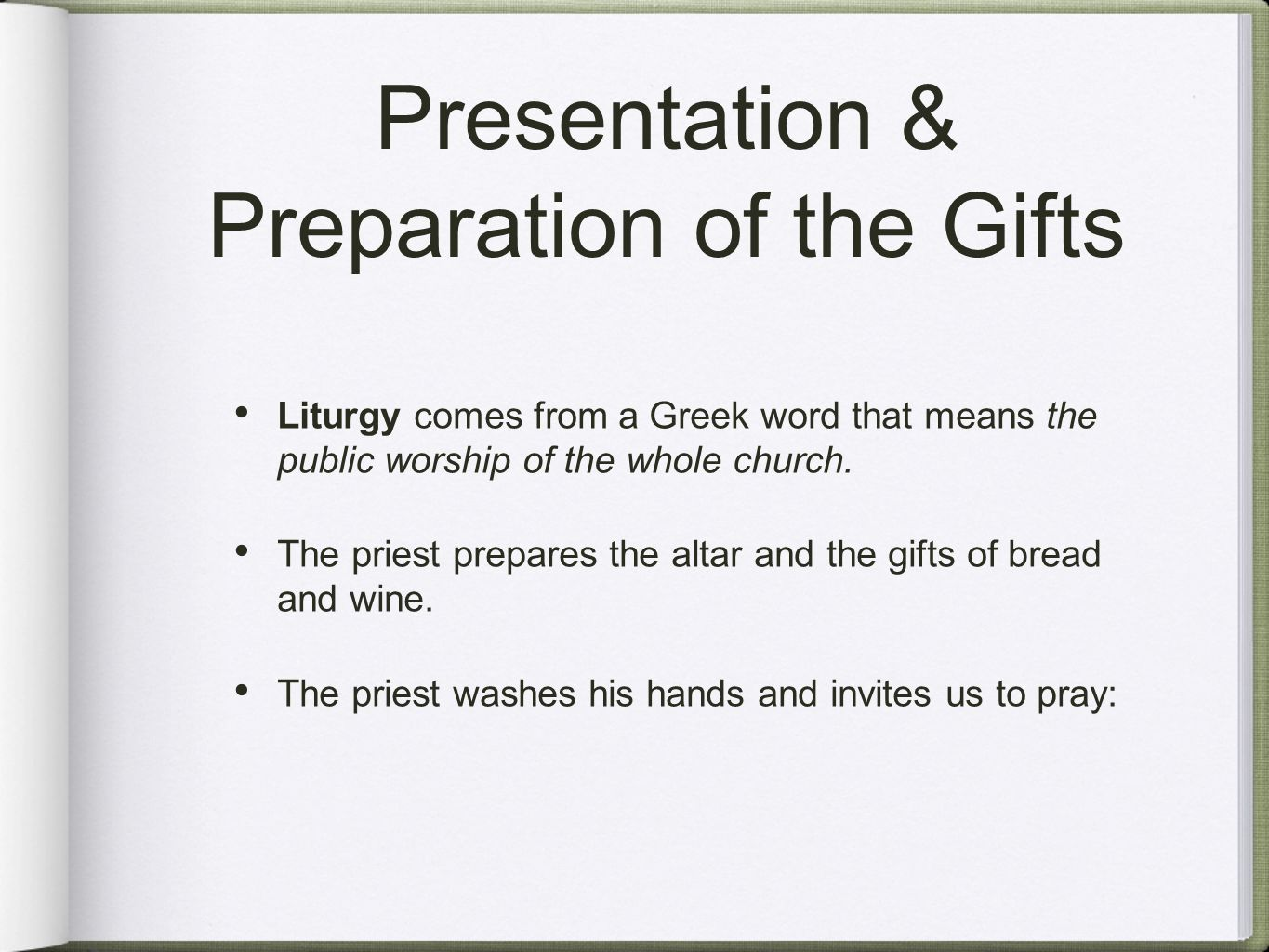 Presentation & Preparation of the Gifts