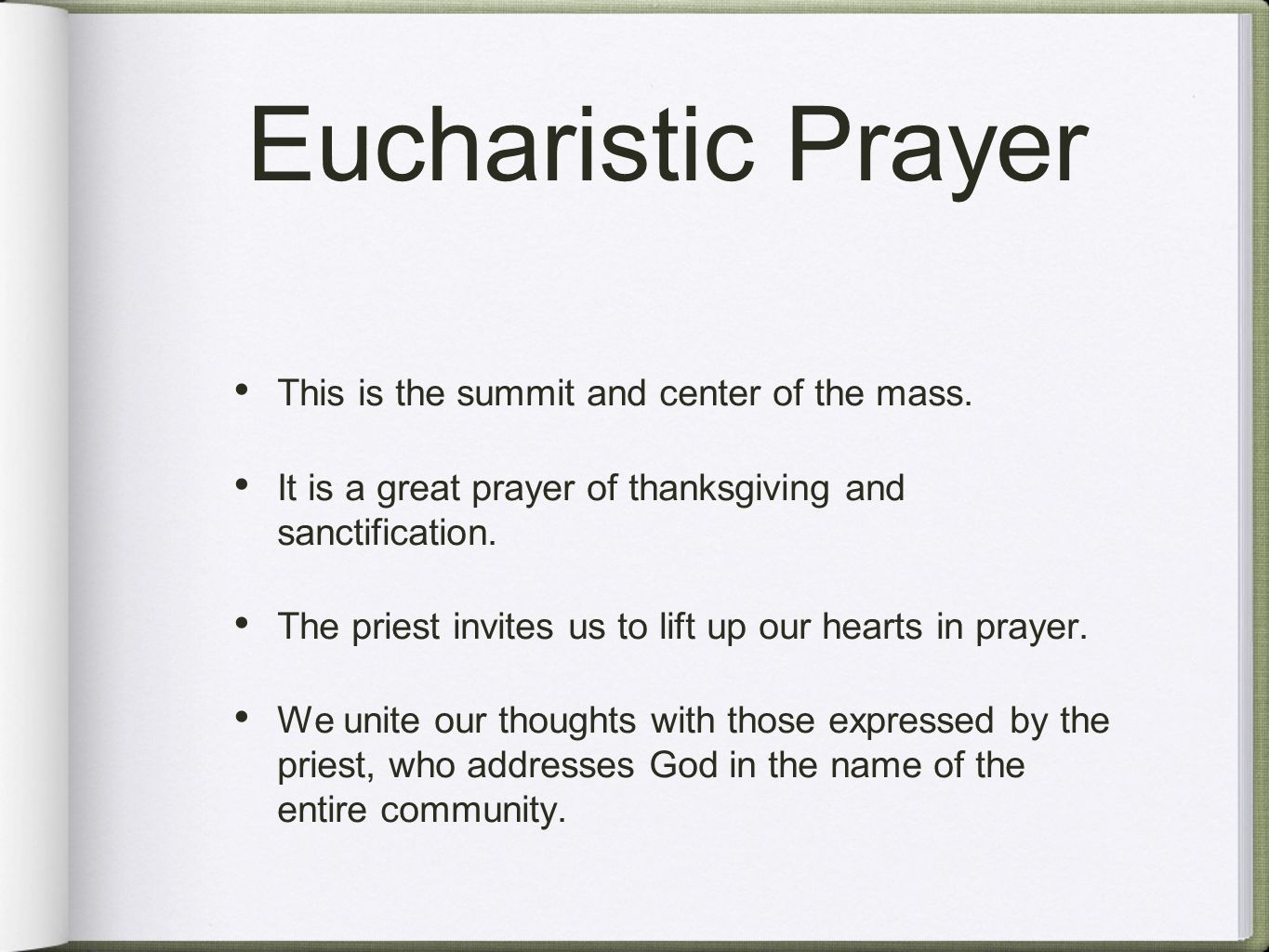 Eucharistic Prayer This is the summit and center of the mass.