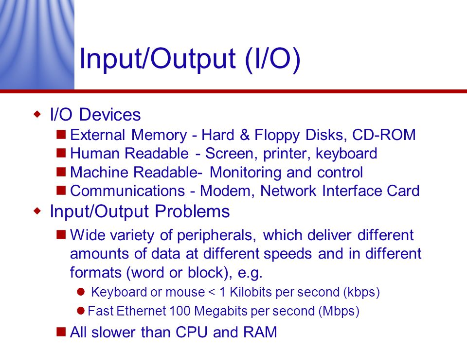 Input/Output (I/O) I/O Devices Input/Output Problems