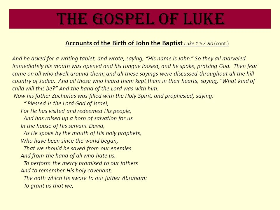 Accounts of the Birth of John the Baptist Luke 1:57-80 (cont.)