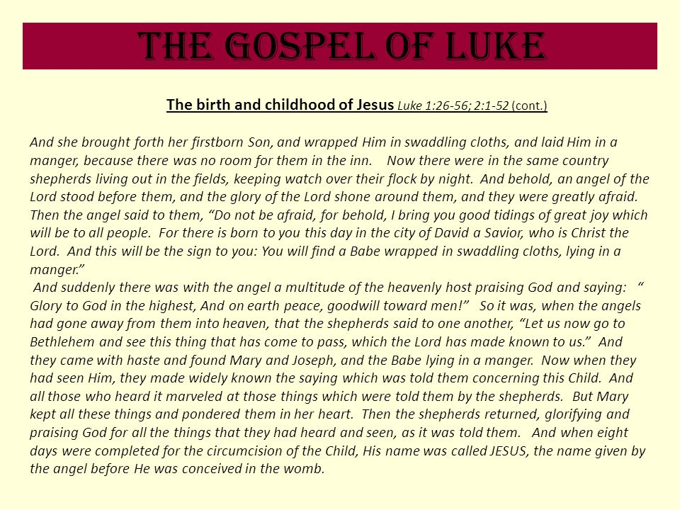 The birth and childhood of Jesus Luke 1:26-56; 2:1-52 (cont.)