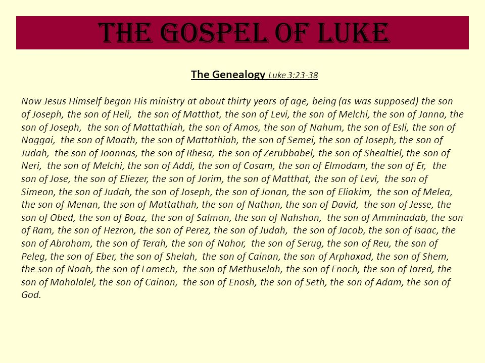 The Gospel of Luke The Genealogy Luke 3:23-38