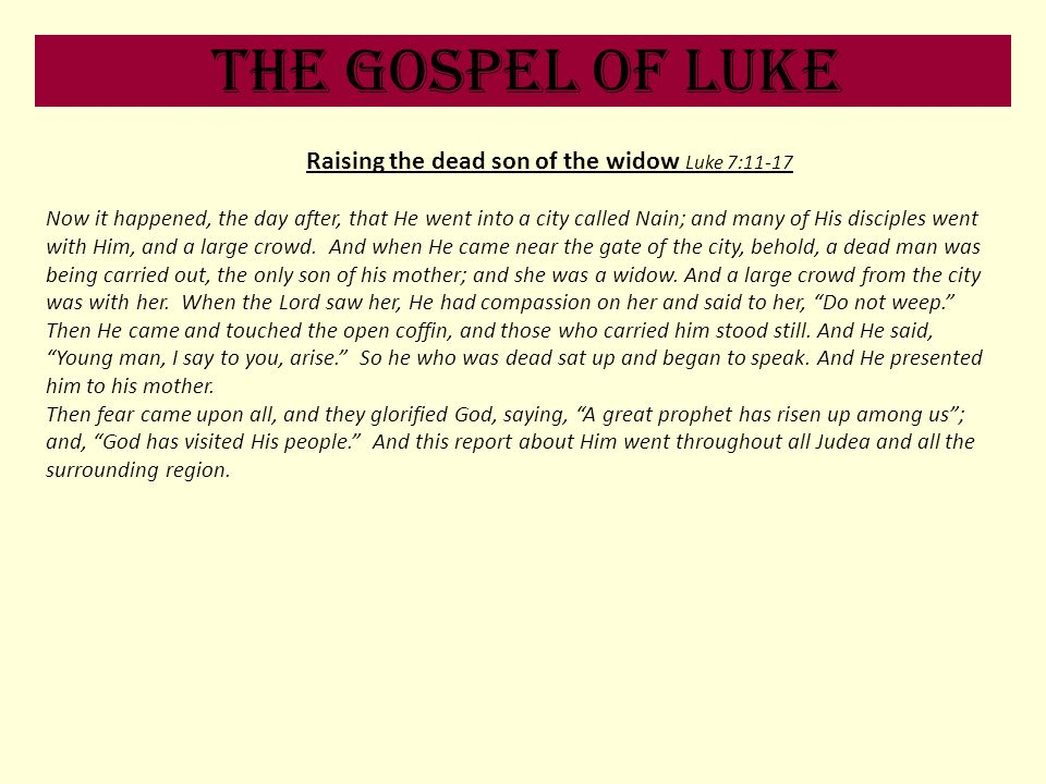 Raising the dead son of the widow Luke 7:11-17