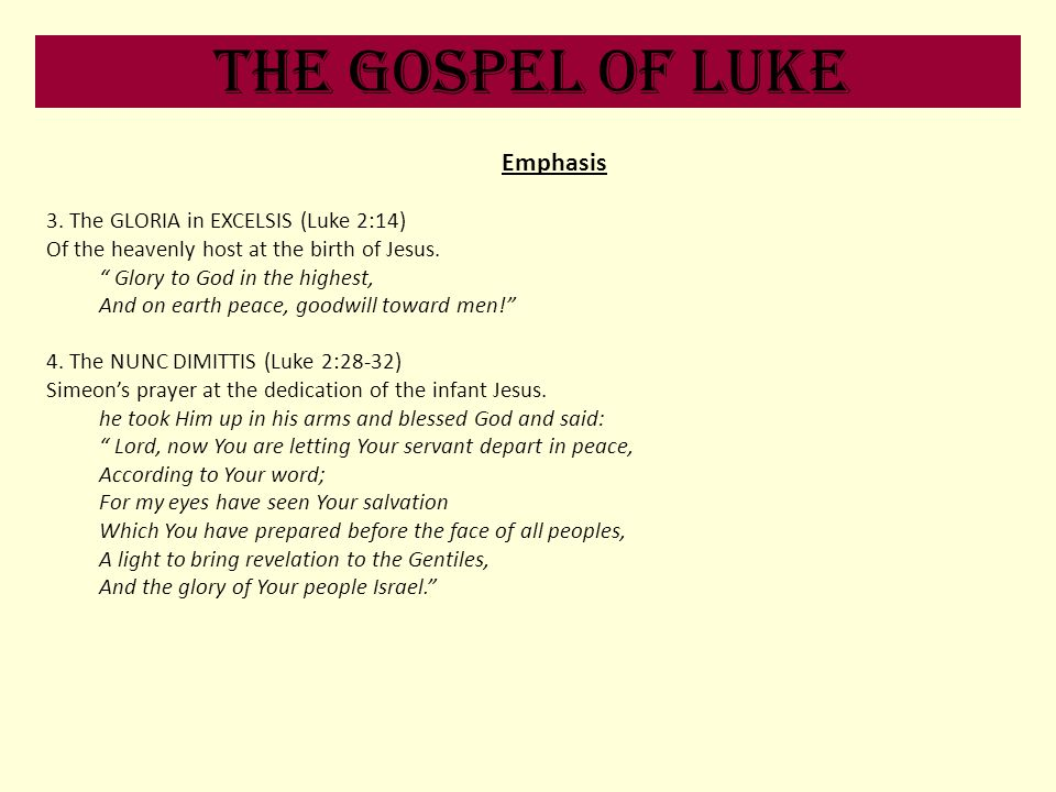 The Gospel of Luke Emphasis 3. The GLORIA in EXCELSIS (Luke 2:14)