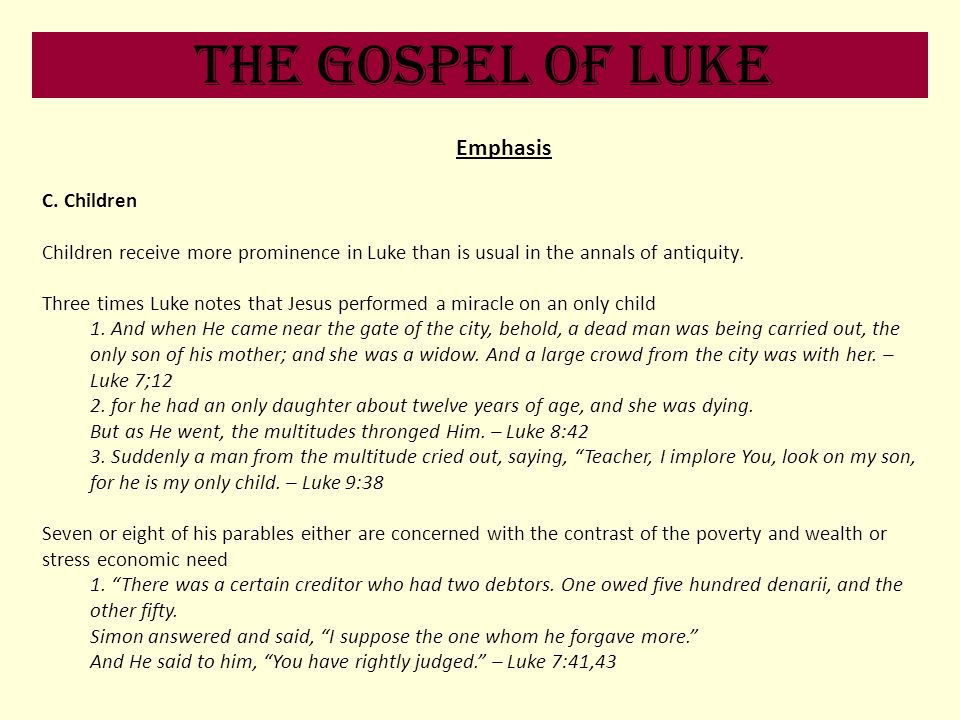 The Gospel of Luke Emphasis C. Children