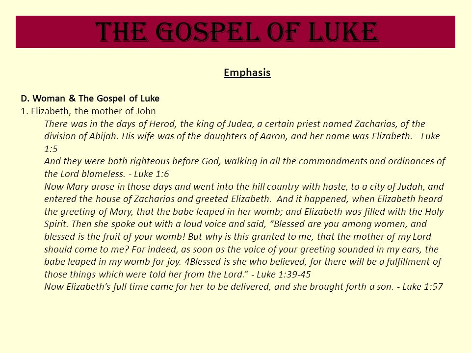 The Gospel of Luke Emphasis D. Woman & The Gospel of Luke