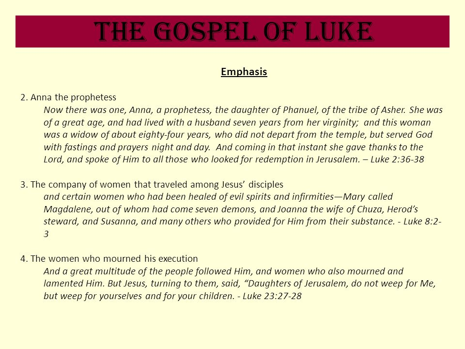 The Gospel of Luke Emphasis 2. Anna the prophetess