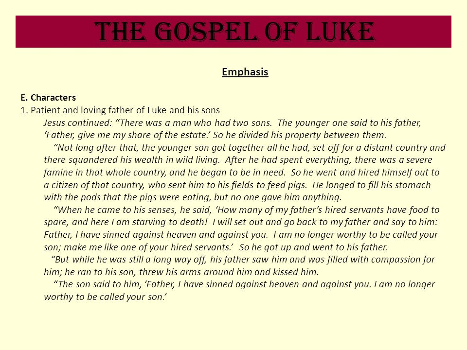 The Gospel of Luke Emphasis E. Characters