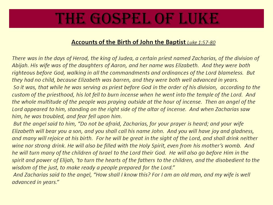 Accounts of the Birth of John the Baptist Luke 1:57-80