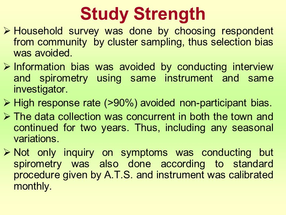 Study Strength Household survey was done by choosing respondent from community by cluster sampling, thus selection bias was avoided.