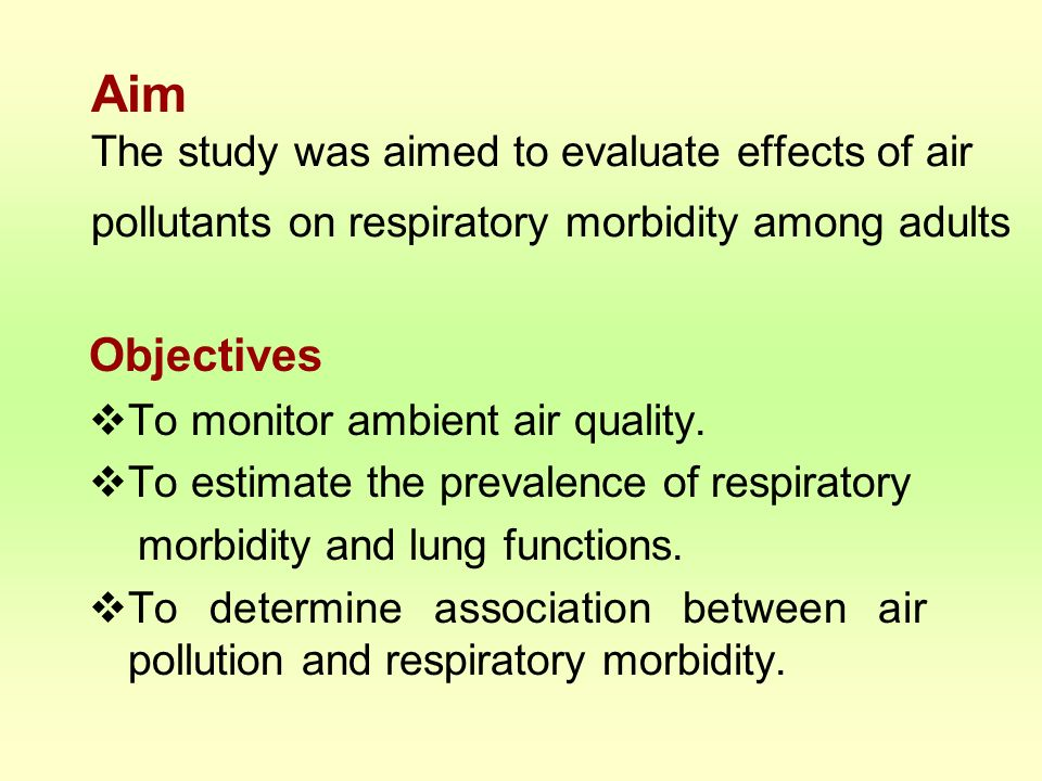 Aim The study was aimed to evaluate effects of air pollutants on respiratory morbidity among adults
