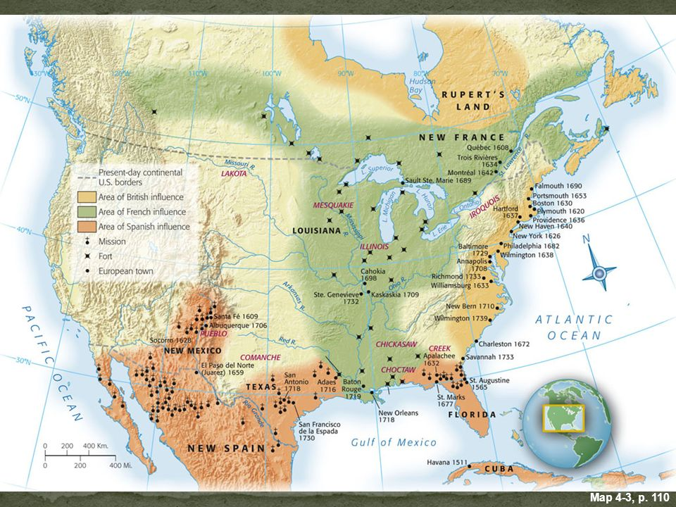 MAP 4.3 EUROPEAN OCCUPATION OF NORTH AMERICA, TO 1750 Spanish and French occupation depended on ties with Native Americans. By contrast, British colonists had dispossessed Native peoples and densely settled the eastern seaboard.