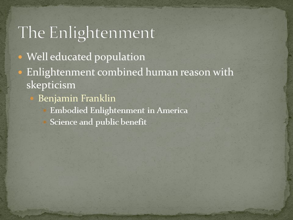 The Enlightenment Well educated population