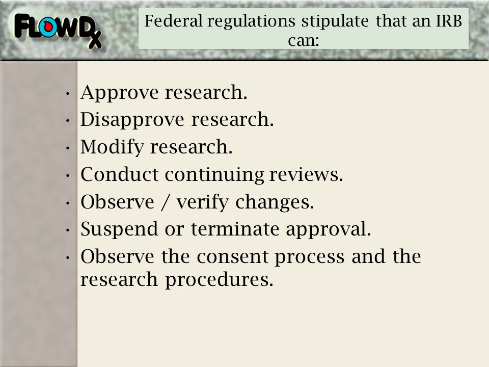 Federal regulations stipulate that an IRB can: