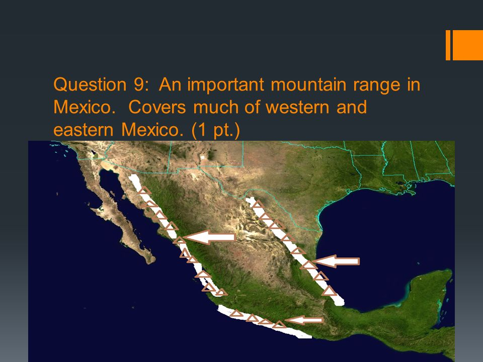 Question 9: An important mountain range in Mexico