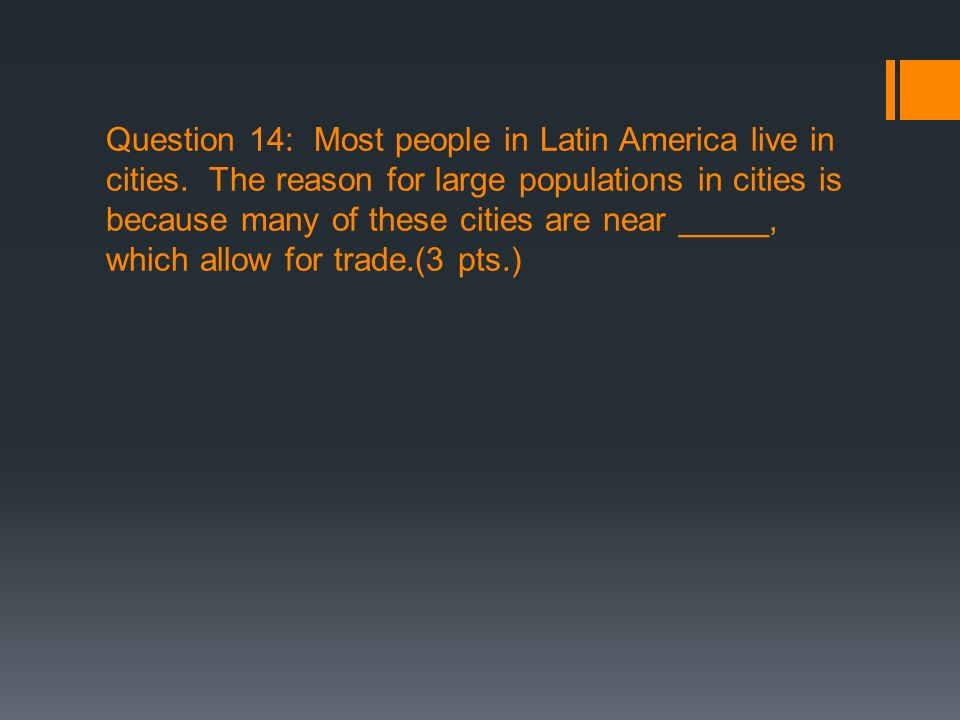 Question 14: Most people in Latin America live in cities
