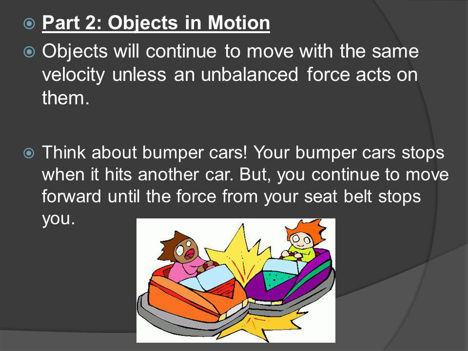 Part 2: Objects in Motion