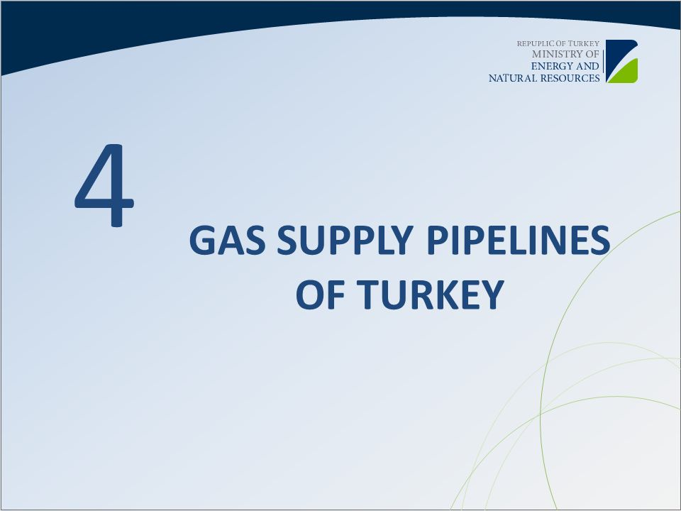 GAS SUPPLY PIPELINES OF TURKEY