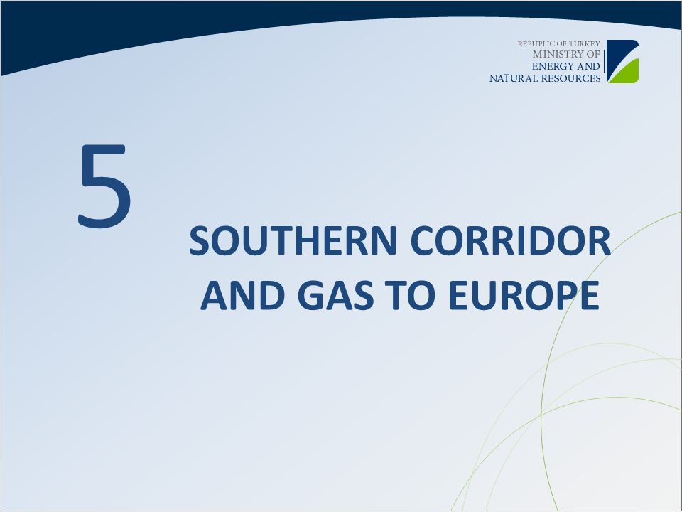 SOUTHERN CORRIDOR AND GAS TO EUROPE