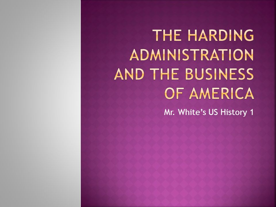 The Harding Administration and the Business of America