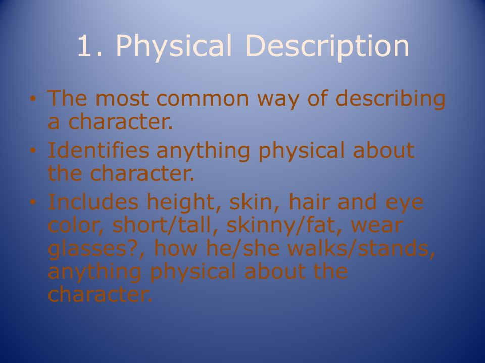 1. Physical Description The most common way of describing a character.