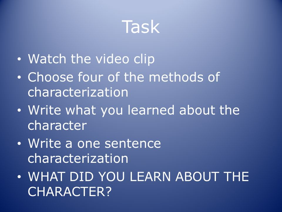 Task Watch the video clip