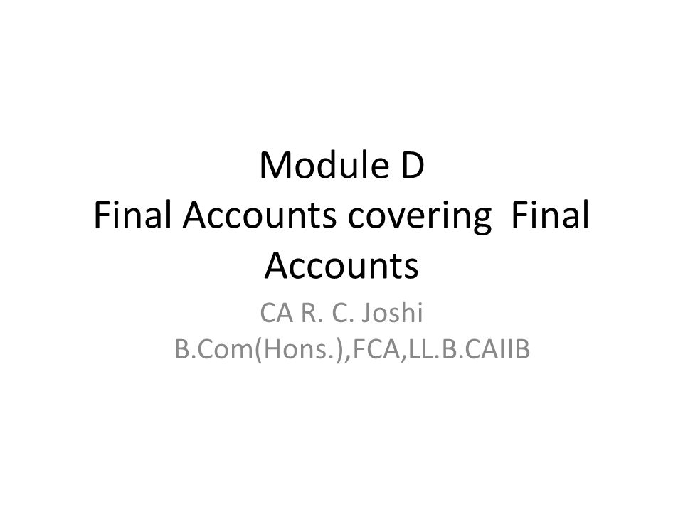 Module D Final Accounts covering Final Accounts