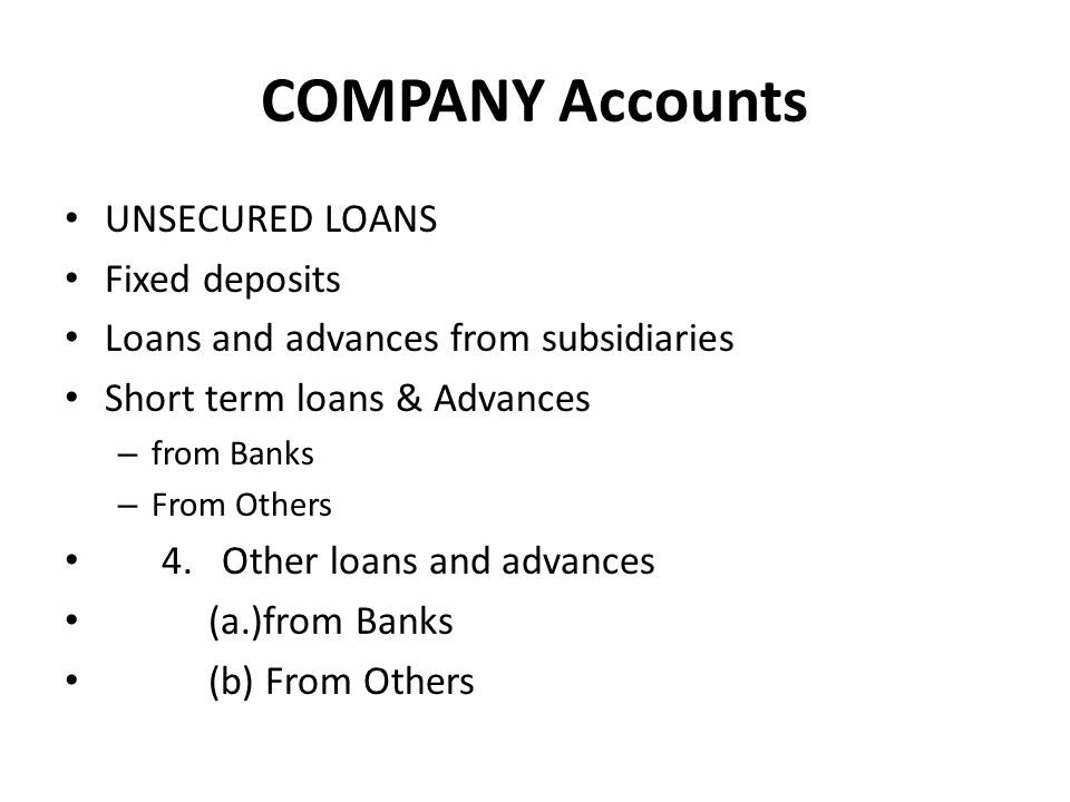 COMPANY Accounts UNSECURED LOANS Fixed deposits