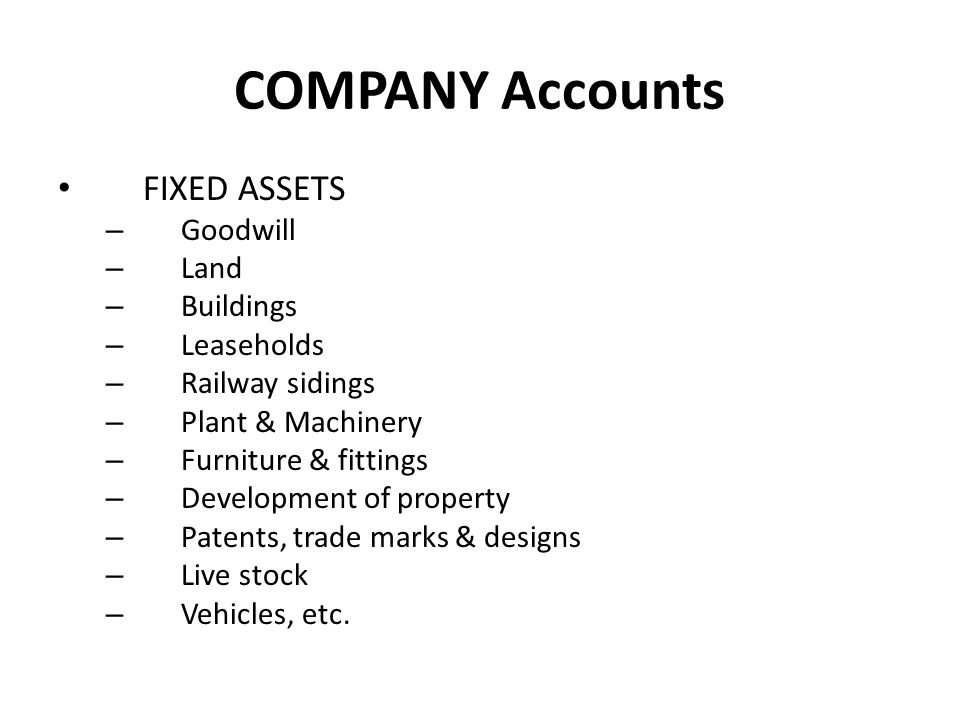 COMPANY Accounts FIXED ASSETS Goodwill Land Buildings Leaseholds