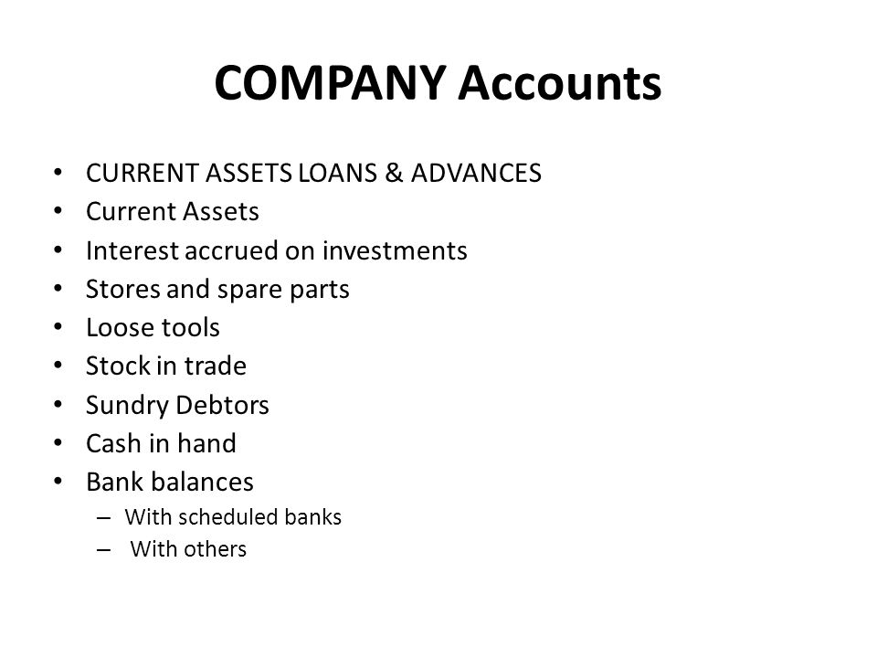 COMPANY Accounts CURRENT ASSETS LOANS & ADVANCES Current Assets
