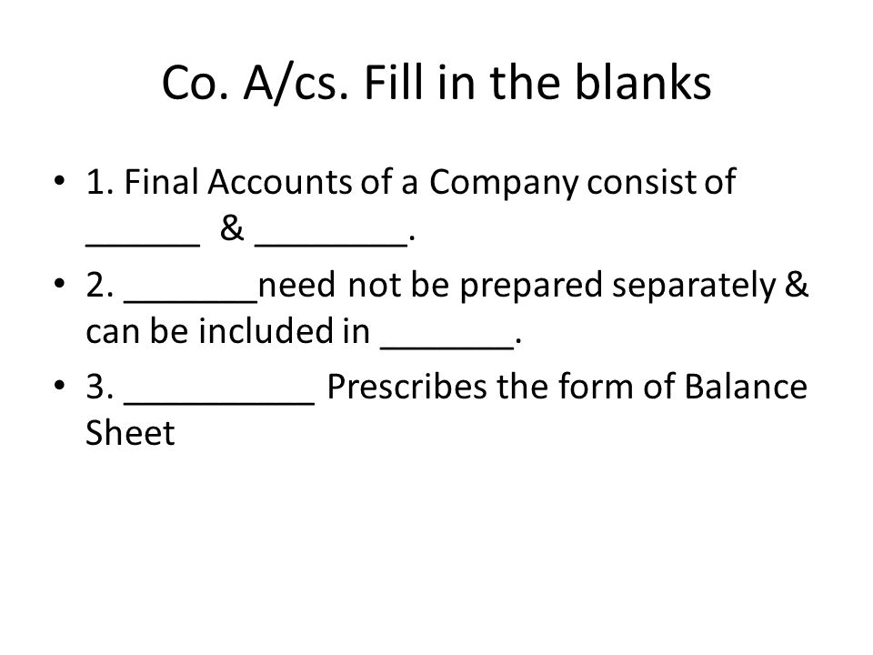 Co. A/cs. Fill in the blanks