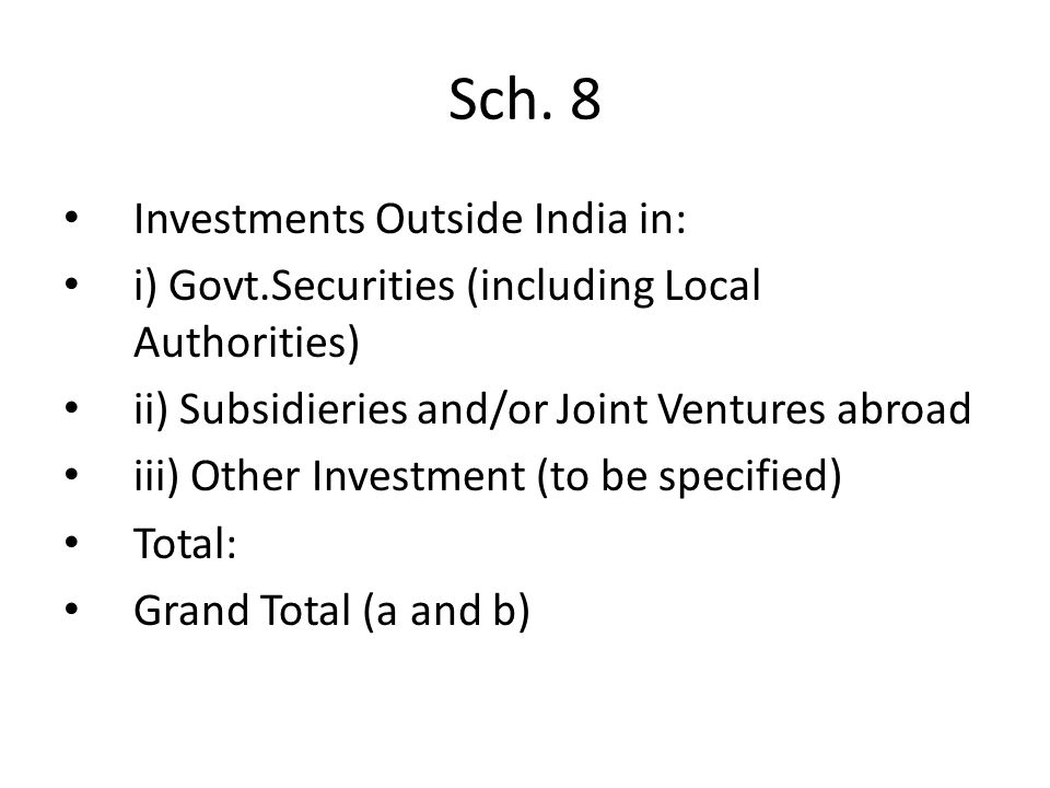 Sch. 8 Investments Outside India in: