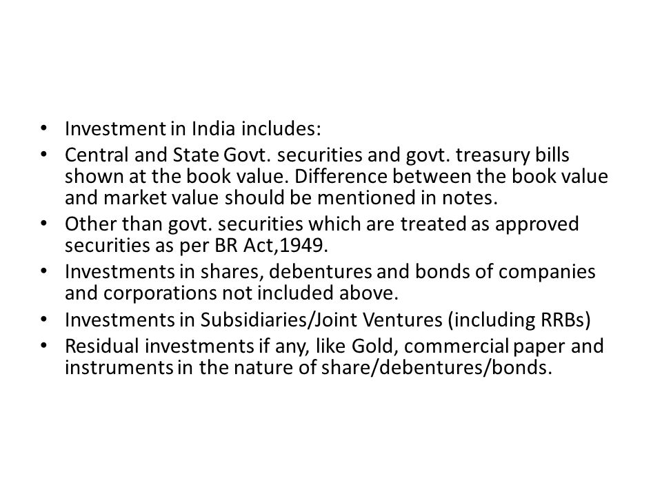 Investment in India includes: