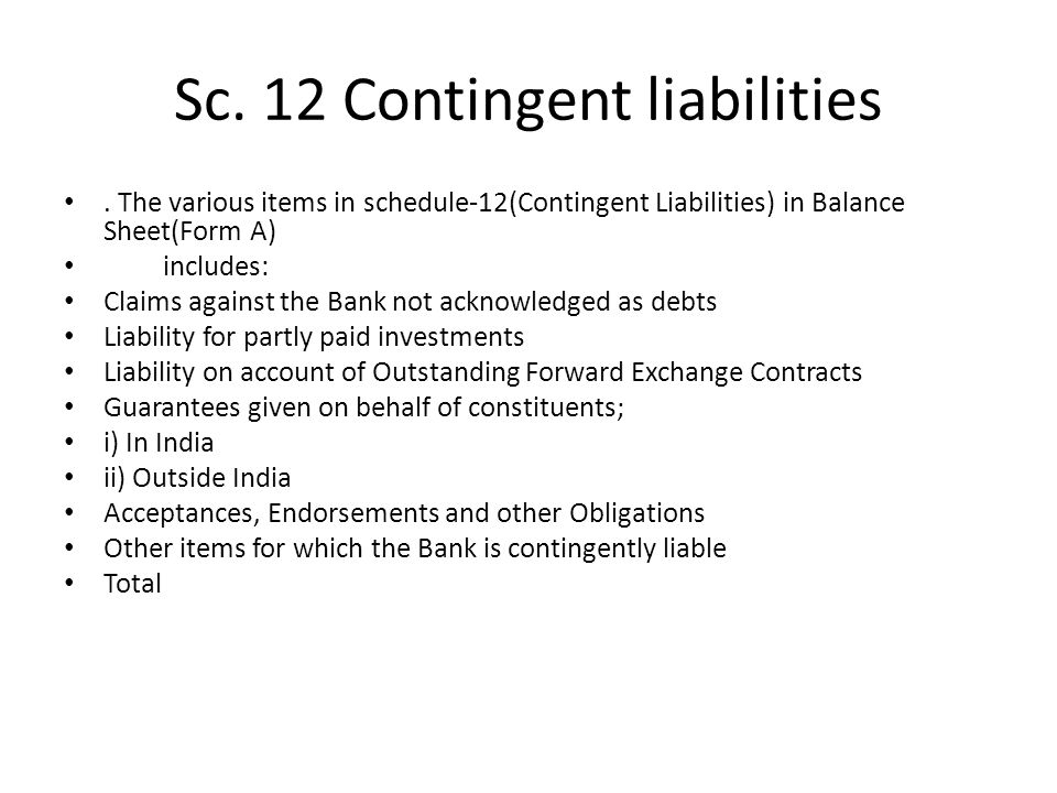Sc. 12 Contingent liabilities