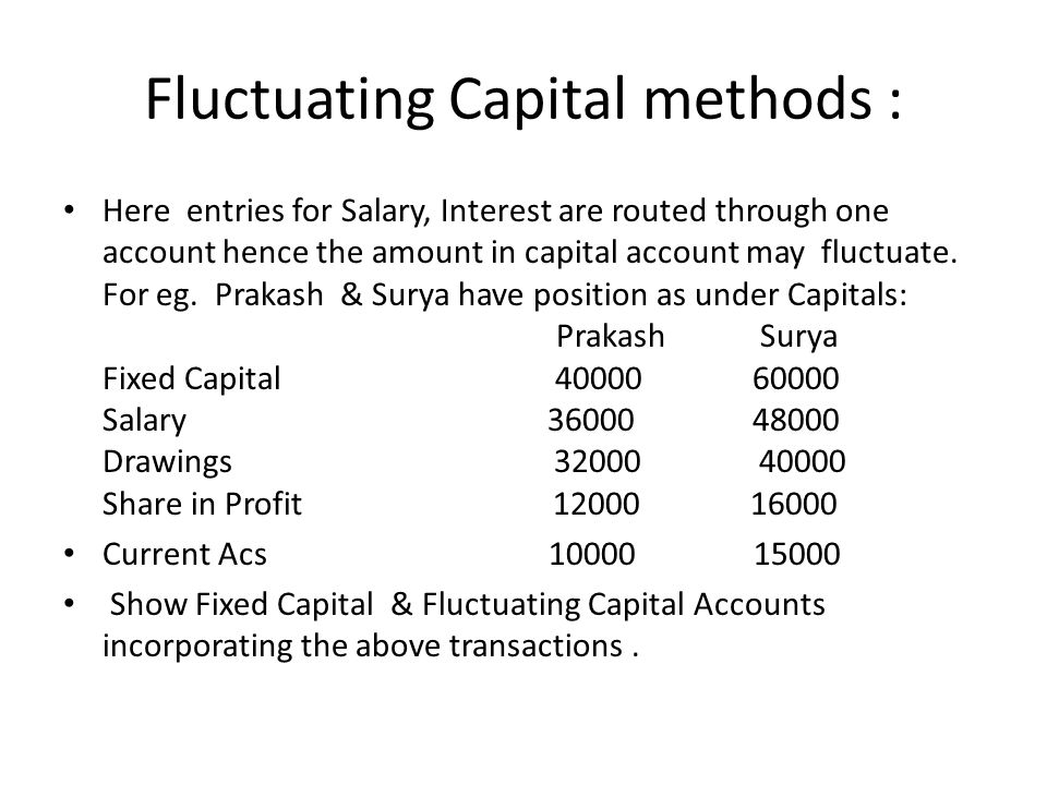 Fluctuating Capital methods :