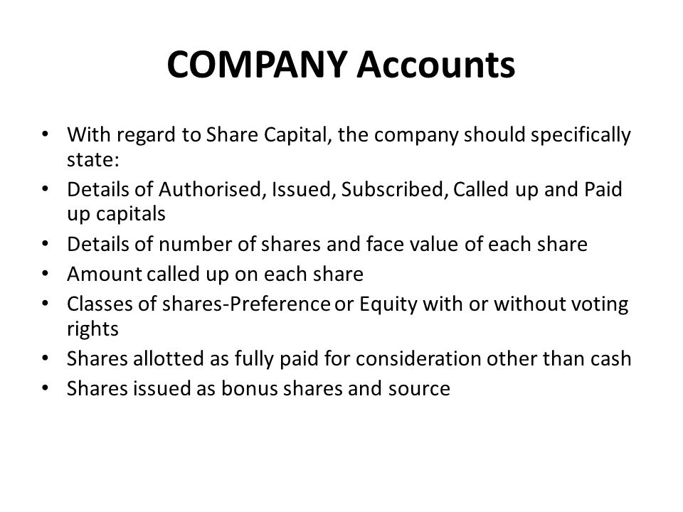 COMPANY Accounts With regard to Share Capital, the company should specifically state: