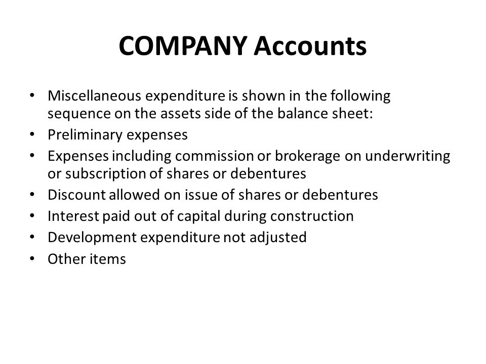 COMPANY Accounts Miscellaneous expenditure is shown in the following sequence on the assets side of the balance sheet: