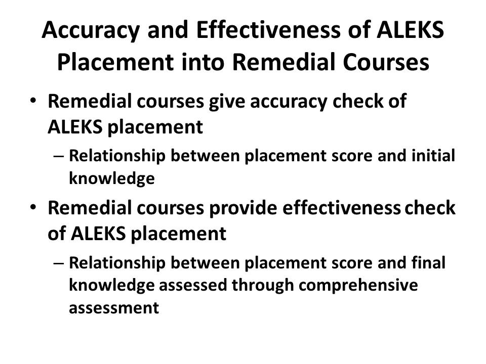 Accuracy and Effectiveness of ALEKS Placement into Remedial Courses