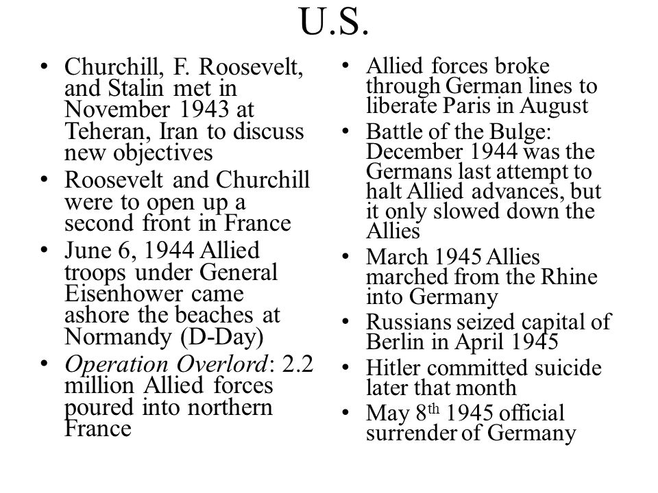 U.S. Churchill, F. Roosevelt, and Stalin met in November 1943 at Teheran, Iran to discuss new objectives.