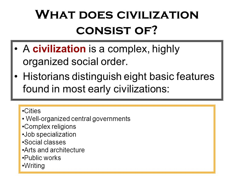 What does civilization consist of