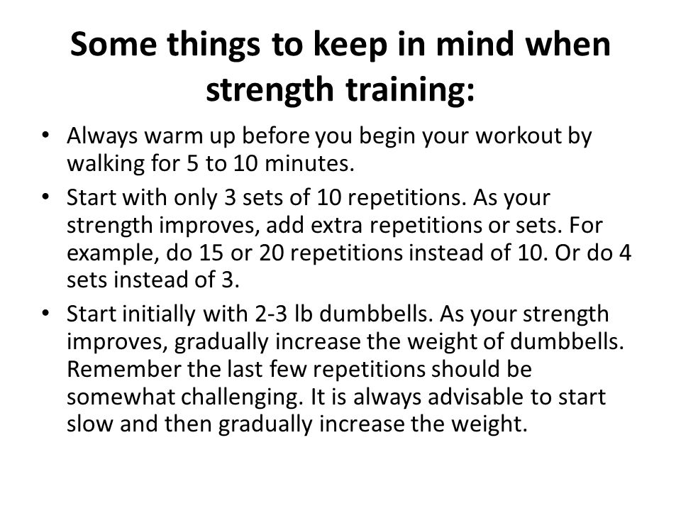 Some things to keep in mind when strength training: